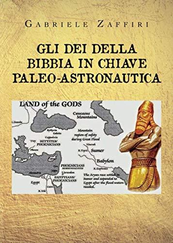 Gli Dei della Bibbia in chiave paleo-astronautica