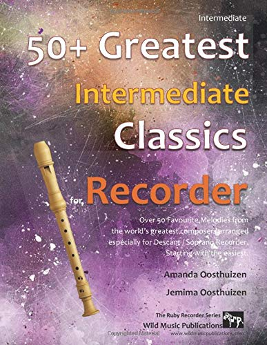 50+ Greatest Intermediate Classics for Recorder: instantly recognisable tunes by the world's greatest composers arranged especially for the intermediate recorder player, starting with the easiest (Part Of Your World Flute Sheet Music)