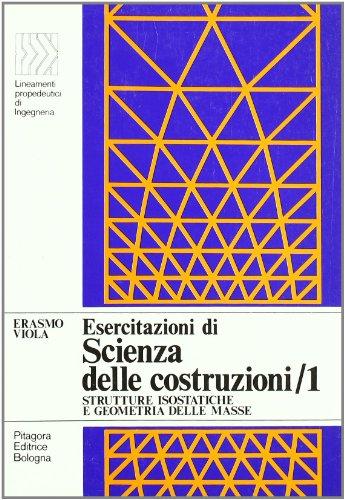 Esercitazioni di scienza delle costruzioni (Vol. 1)