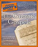 The Complete Idiot's Guide to the Gnostic Gospels (Complete Idiot's Guides)