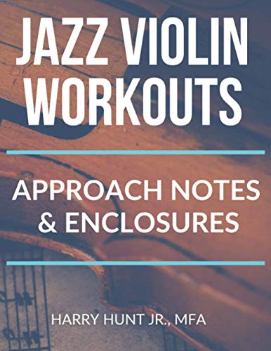 Jazz Violin Workouts: Approach Notes & Enclosures