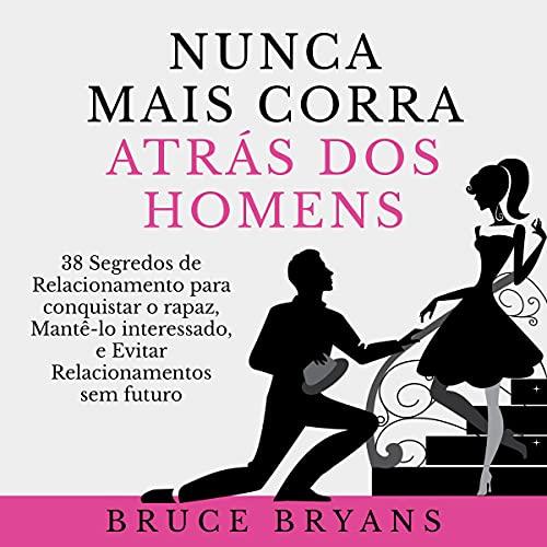 Nunca Mais Corra atrás dos Homens [Never Run After Men Again]  By  cover art