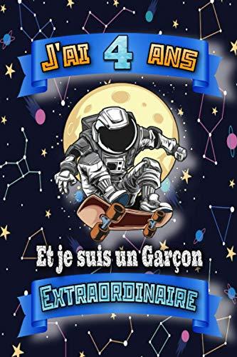 J'ai 4 Ans Et Je Suis Un Garçon Extraordinaire: Cahier de dessin   Journal motif Espace thème Astronaute & Skateboard.