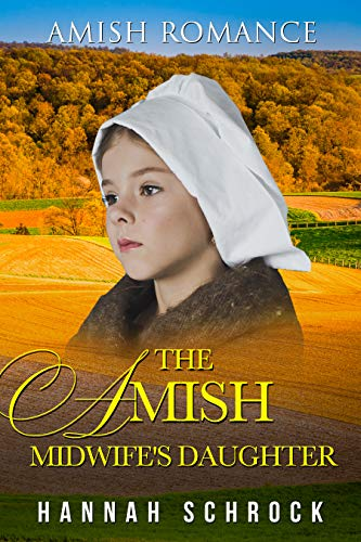 The Amish Midwife's Daughter by [Hannah Schrock]