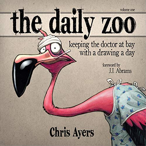 The Daily Zoo: Keeping the Doctor at Bay With a Drawing a Day (The Daily Zoo Series)