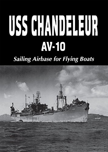 USS Chandeleur AV-10: Sailing Airbase for Flying Boats (Limited) (English Edition)