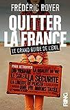 Quitter la France - Le grand guide de l'exil