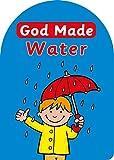 God Made Water (Board Books God Made)