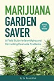 Best Cannabis Nutrients - Marijuana Garden Saver: A Field Guide to Identifying Review