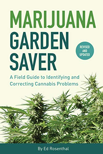 Marijuana Garden Saver: A Field Guide to Identifying and Correcting Cannabis Problems Missouri
