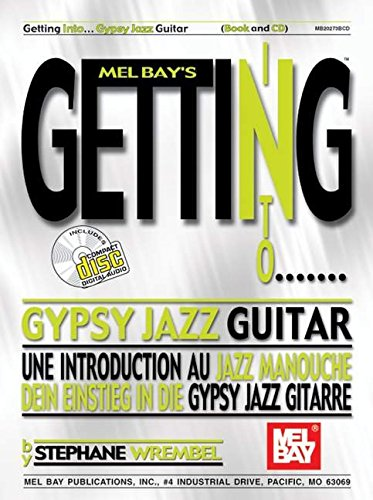 Getting Into Gypsy Jazz Guitar [With Companion CD] (Mel Bay's Getting Into...)