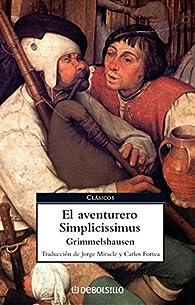 El aventurero Simplicissimus par Hans Jakob Christoffel Von Grimmelshausen