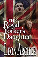 The Royal Yorker's Daughter
