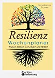 Resilienz Wochenplaner - Wurzeln stärken, entwickeln und fördern: Mit 52 übersichtlichen Resilienz-Wochen zum Eintragen persönlicher Ziele