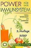 Power für Ihr Immunsystem: Welche Topstrategien und Superfoods helfen