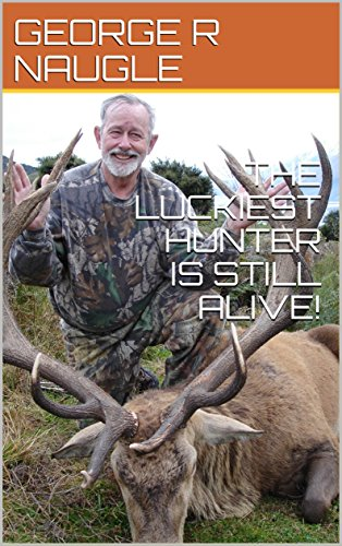 THE LUCKIEST HUNTER IS STILL ALIVE! (English Edition)