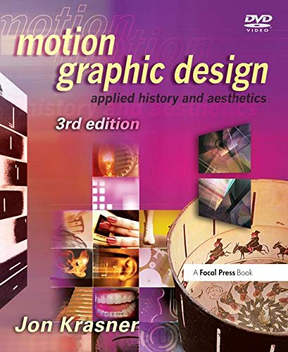 Motion Graphic Design, Third Edition: Applied History and Aesthetics