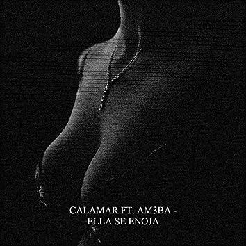 CALAMAR - Ella se enoja (feat. AM3BA)