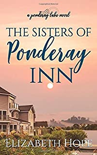 The Sisters of Ponderay Inn (A Ponderay Lake Novel)