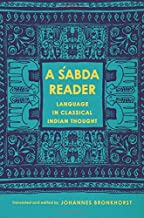A Śabda Reader: Language in Classical Indian Thought (Historical Sourcebooks in Classical Indian Thought)