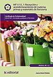 Recepción y acondicionamiento de materias primas y materiales de floristería. AGAJ0108...