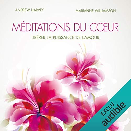 Méditations du cœur : Libérer la puissance de l'amour audiobook cover art