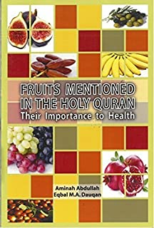 Fruits Mentioned in the Holy Quran - Their Importance to Health
