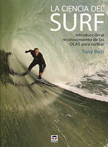 Ciencia del Surf,La: Introducción al reconocimiento de las olas para surfear