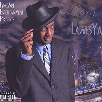 Larry Loves Ya (King Size Entertainment Presents)