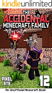 The Accidental Minecraft Family: Book 12