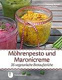 Möhrenpesto und Maronicreme: 35 vegetarische Brotaufstriche