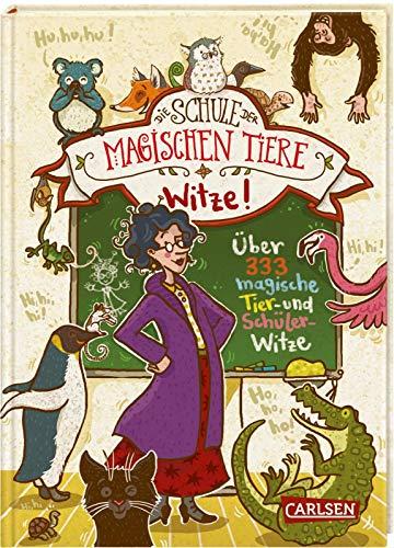 Die Schule der magischen Tiere: Witze ! – Über 333 magische Tier- und Schülerwitze: Kinderbeschäftigung ab 8