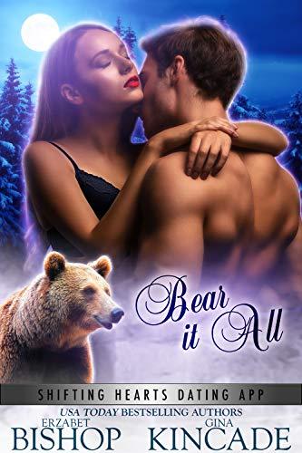 Bear It All: A Bear Shifter Paranormal Romance (Shifting Hearts Dating App Book 4) (English Edition)