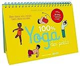 100% yoga des petits - Bien dans son corps, bien dans sa tête