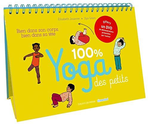 100% yoga des petits: Bien dans son corps, bien dans sa...