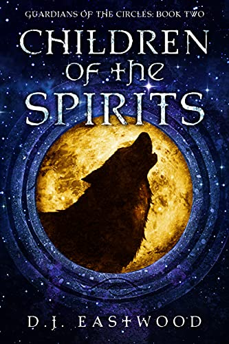 Children of the Spirits (Guardians of the Circles: Neolithic fantasy...