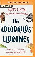 Los Cocodrilos Llorones: Historias Que Nos Cuentan Los Animales - Sin Decir Ni Mu