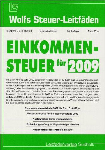 Einkommensteuer für 2009: Einkommensteuertabelle 2009 bis ca. Euro 318 668,—; Mustervordrucke für die Steuererklärung 2009