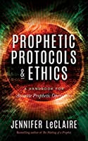 Prophetic Protocols & Ethics
