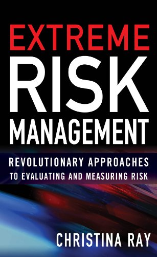 Extreme Risk Management: Revolutionary Approaches to Evaluating and Measuring Risk (English Edition)