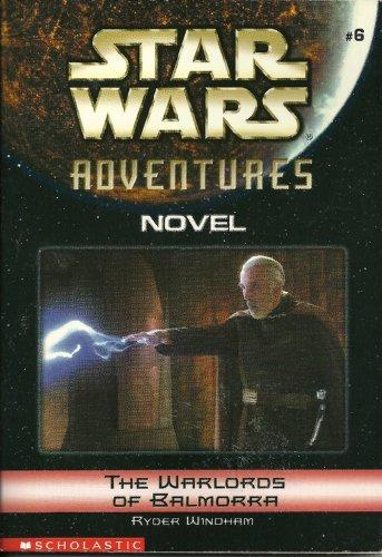 The Warlords of Balmorra: Star Wars Adventures - Novel #6