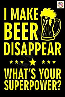 I Make Beer Disappear! Made in USA! 8