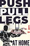 The Push Pull Legs Weight Workout (PPL): At Home   BREAK THROUGH A MUSCLE BUILDING RUT (Train like a...