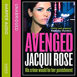 AVENGED                   By:                                                                                                                                 Jacqui Rose                               Narrated by:                                                                                                                                 Annie Aldington                      Length: 9 hrs and 49 mins     56 ratings     Overall 4.4