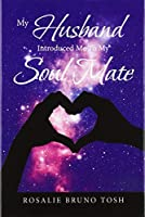My Husband Introduced Me to My Soul Mate