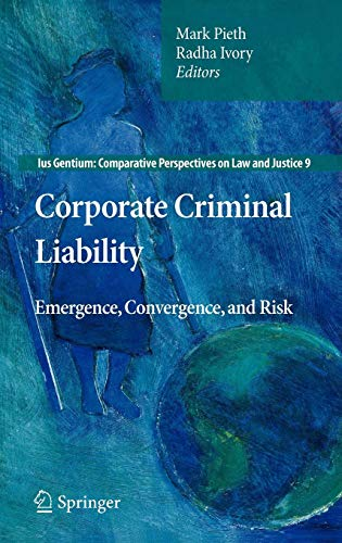 Download Corporate Criminal Liability: Emergence, Convergence, and Risk (Ius Gentium: Comparative Perspectives on Law and Justice) 9400706731