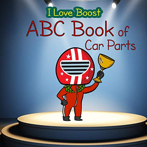 I Love Boost: ABC Book of Car Parts for Kids