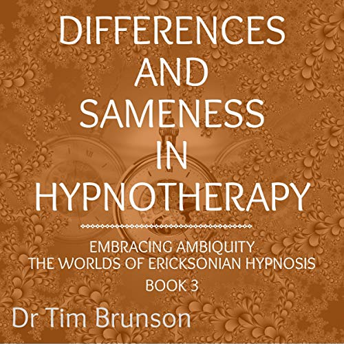 Differences and Sameness in Hypnotherapy Audiobook By Dr. Tim Brunson cover art