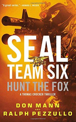 Seal Team Six: Hunt the Fox: 5 (A Thomas Crocker Thriller: SEAL Team Six)