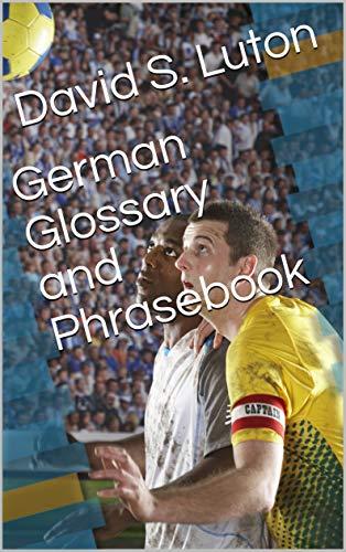 German Glossary and Phrasebook (English Edition)